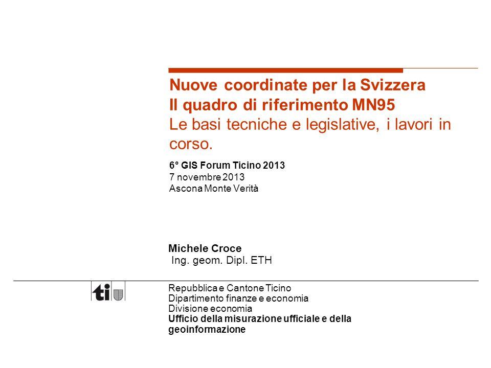 6° GIS Forum Ticino 2013 7 novembre 2013 Ascona Monte Verità