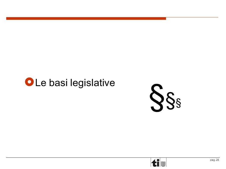 Le basi legislative §§§