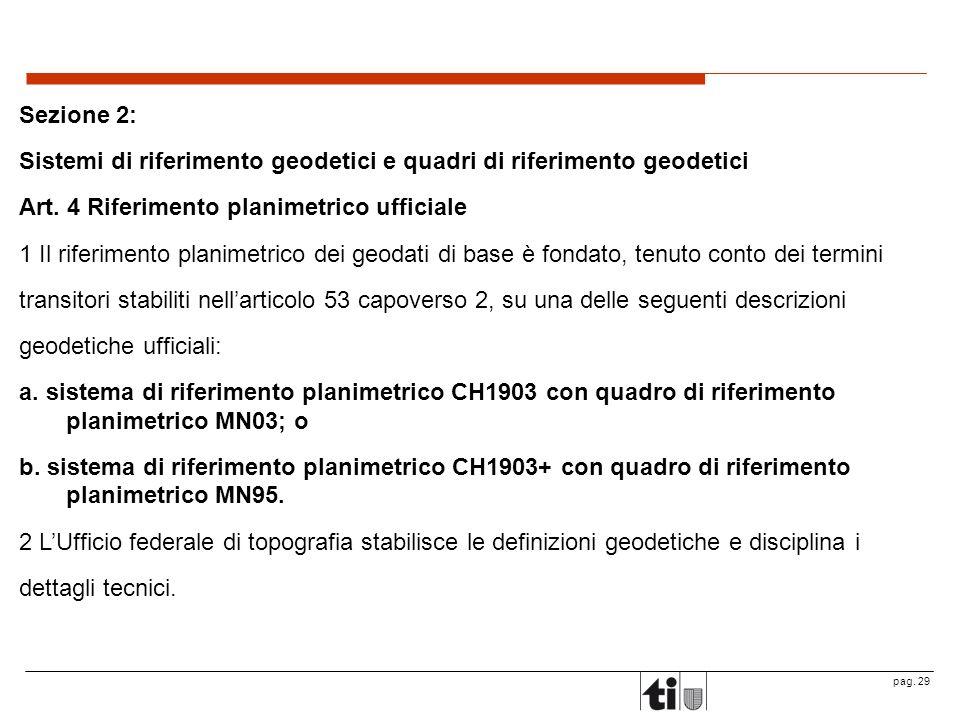 Sezione 2: Sistemi di riferimento geodetici e quadri di riferimento geodetici. Art. 4 Riferimento planimetrico ufficiale.