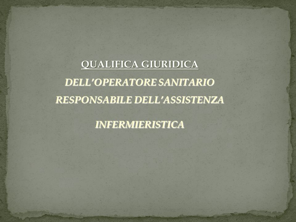 DELL'OPERATORE SANITARIO RESPONSABILE DELL'ASSISTENZA INFERMIERISTICA