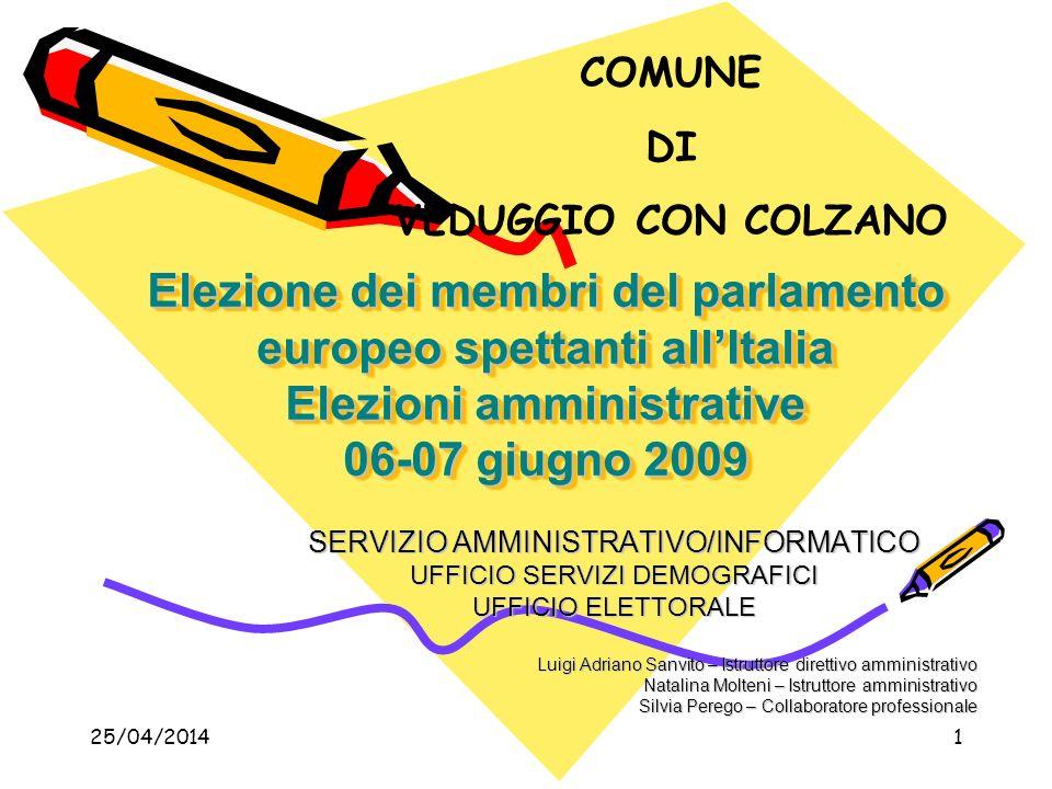 COMUNE DI. VEDUGGIO CON COLZANO. Elezione dei membri del parlamento europeo spettanti all'Italia Elezioni amministrative 06-07 giugno 2009.
