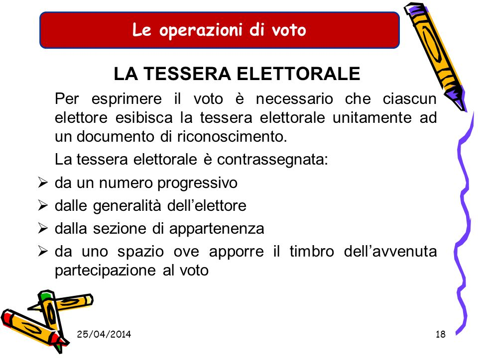 LA TESSERA ELETTORALE La tessera elettorale è contrassegnata: