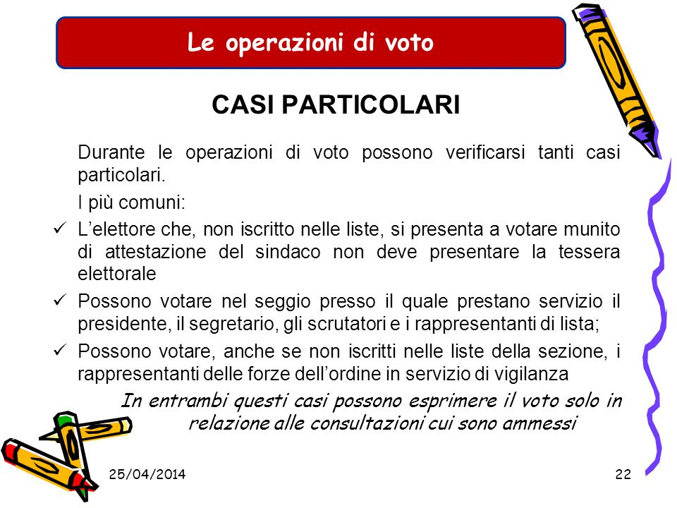 Le operazioni di voto CASI PARTICOLARI. Durante le operazioni di voto possono verificarsi tanti casi particolari.