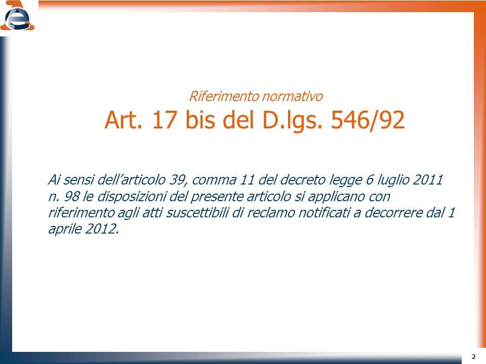 Riferimento normativo Art. 17 bis del D.lgs. 546/92