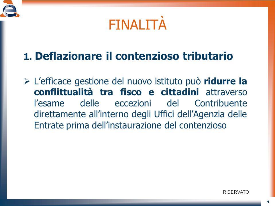 FINALITÀ 1. Deflazionare il contenzioso tributario