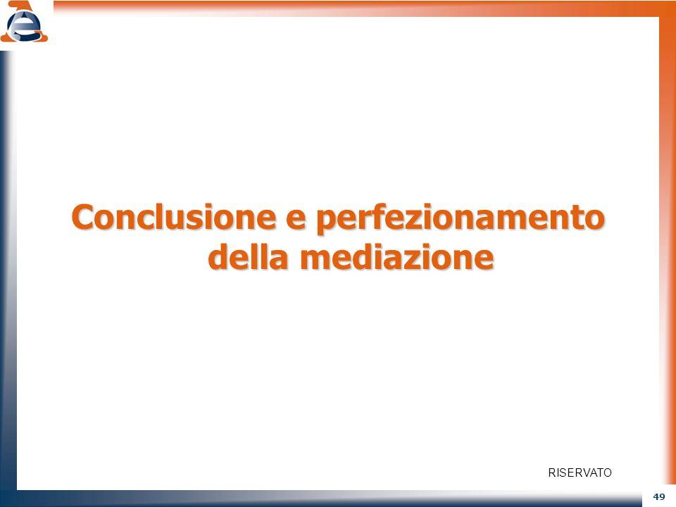 Conclusione e perfezionamento della mediazione