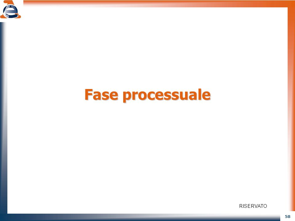Fase processuale RISERVATO