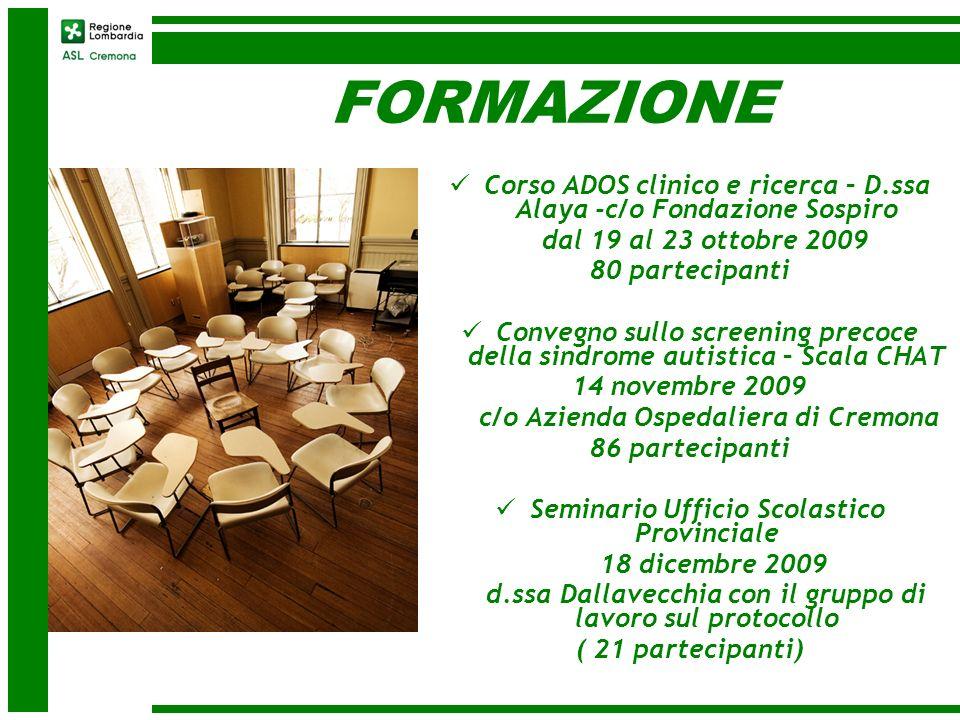 FORMAZIONE Corso ADOS clinico e ricerca – D.ssa Alaya -c/o Fondazione Sospiro. dal 19 al 23 ottobre 2009.