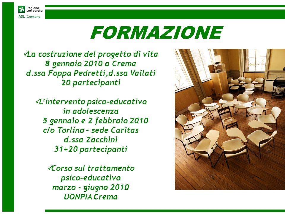 FORMAZIONE La costruzione del progetto di vita 8 gennaio 2010 a Crema