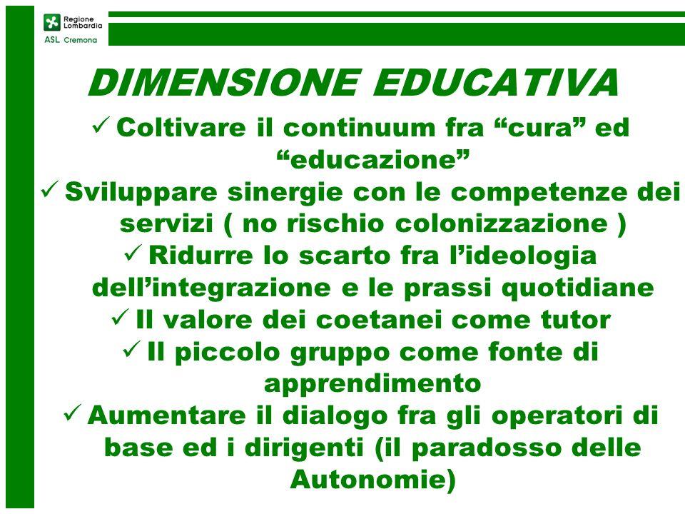 DIMENSIONE EDUCATIVA Coltivare il continuum fra cura ed educazione