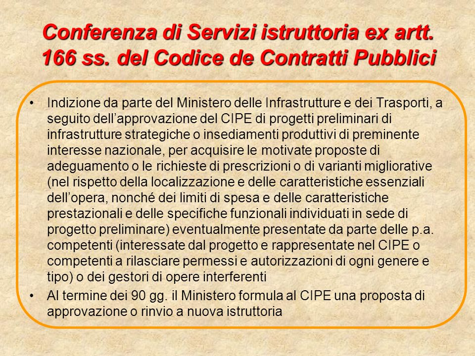 Conferenza di Servizi istruttoria ex artt. 166 ss