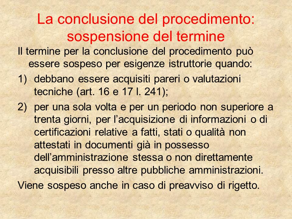 La conclusione del procedimento: sospensione del termine