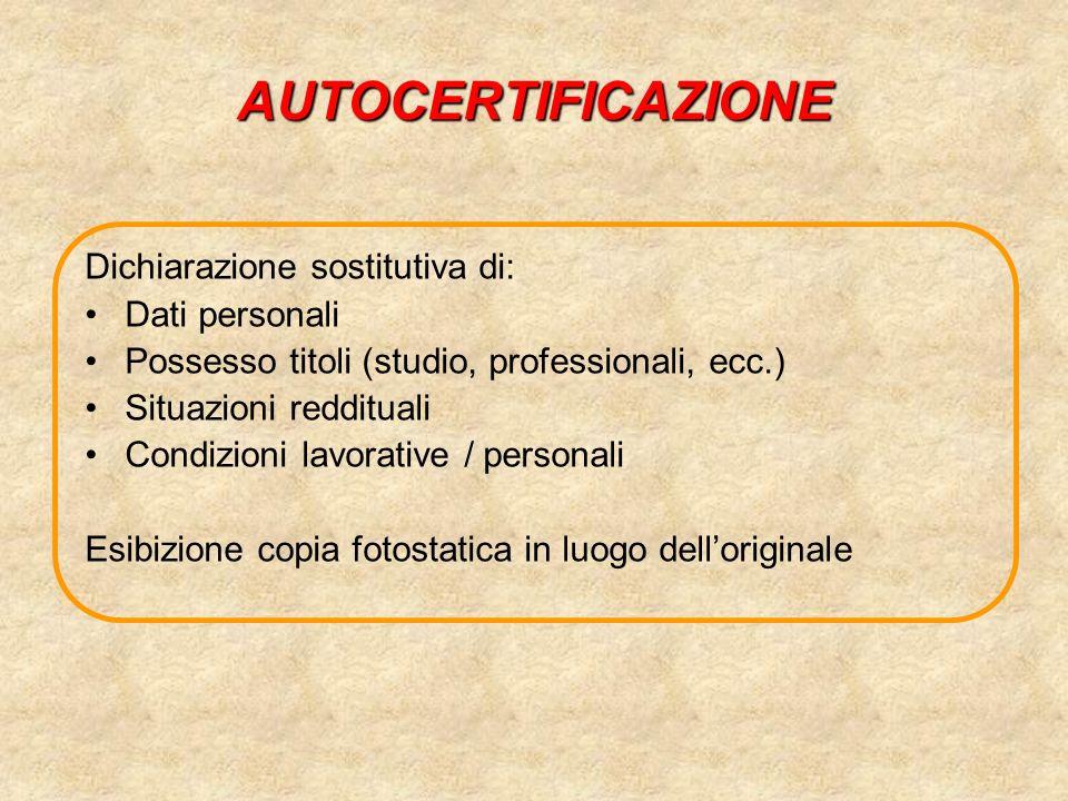 AUTOCERTIFICAZIONE Dichiarazione sostitutiva di: Dati personali