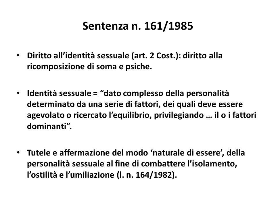 Sentenza n. 161/1985 Diritto all'identità sessuale (art. 2 Cost.): diritto alla ricomposizione di soma e psiche.