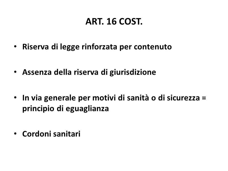 ART. 16 COST. Riserva di legge rinforzata per contenuto