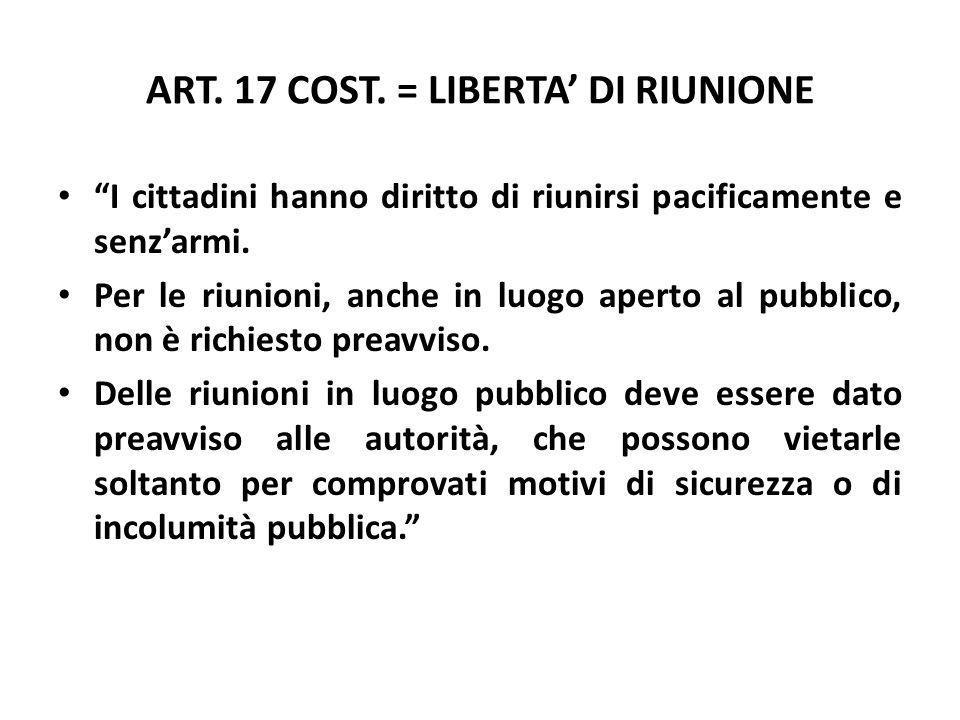 ART. 17 COST. = LIBERTA' DI RIUNIONE