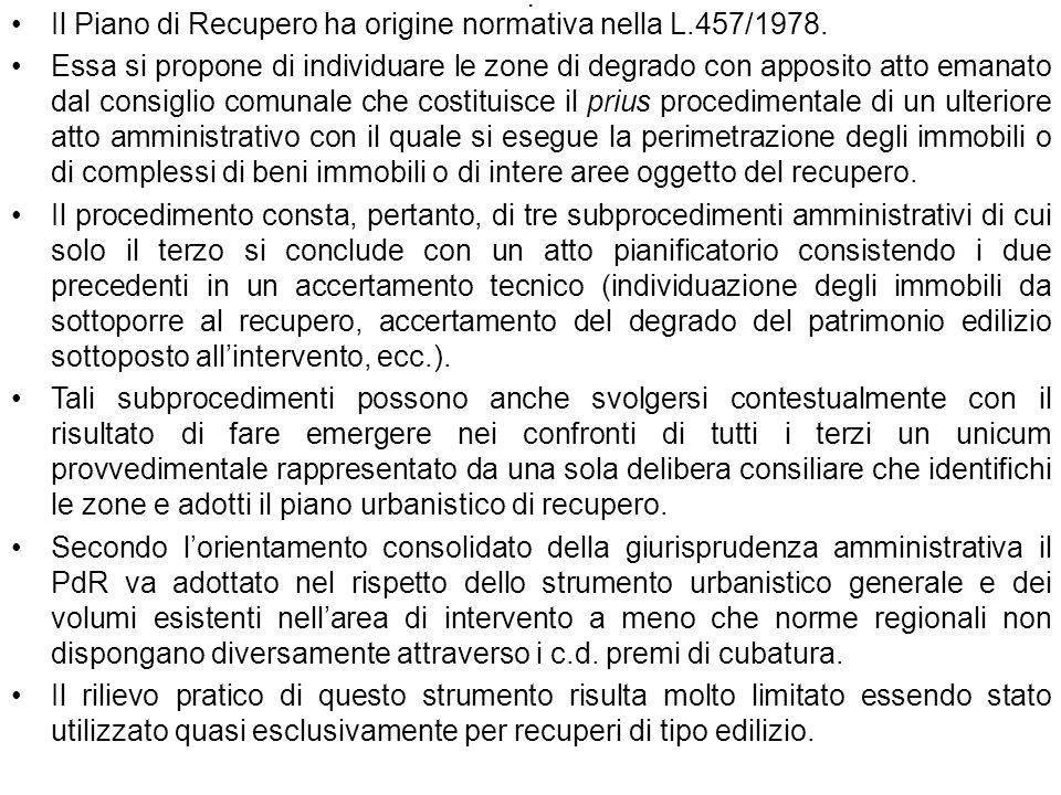 . Il Piano di Recupero ha origine normativa nella L.457/1978.