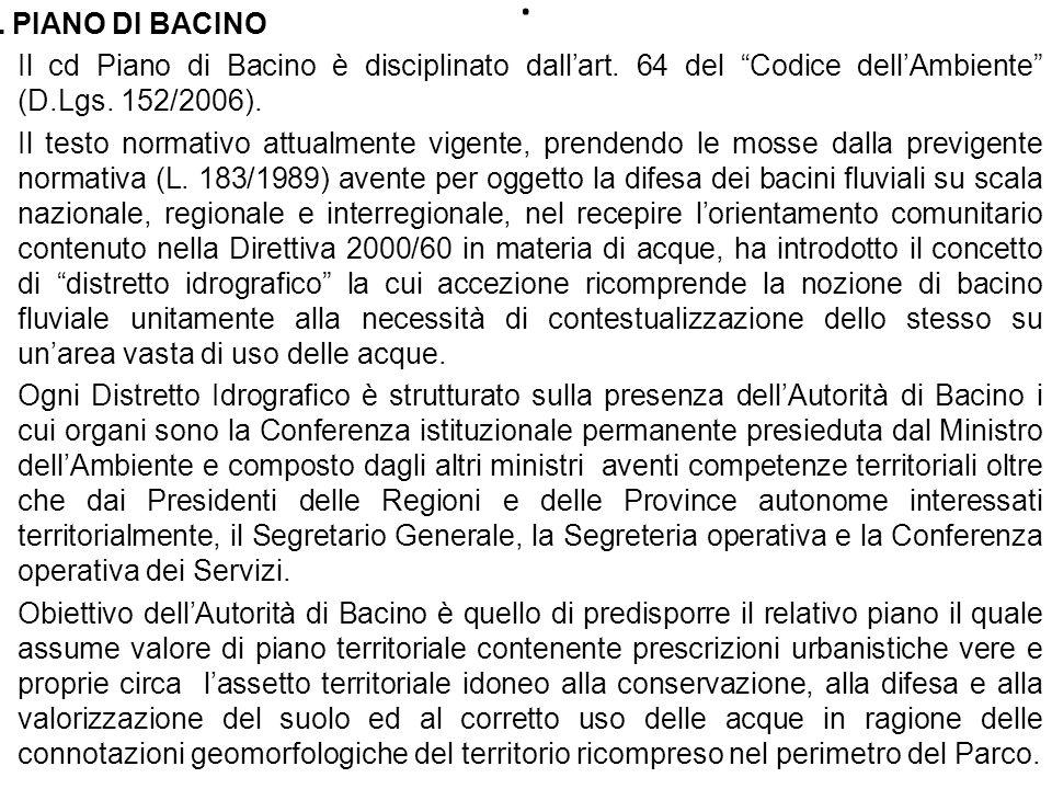 IL PIANO DI BACINO Il cd Piano di Bacino è disciplinato dall'art. 64 del Codice dell'Ambiente (D.Lgs. 152/2006).
