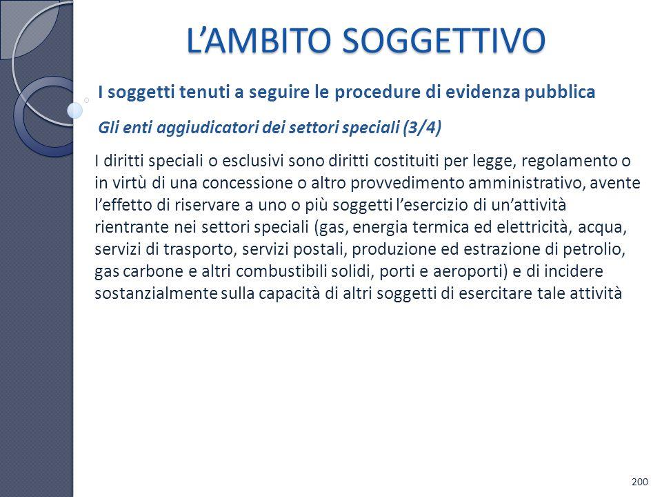 L'AMBITO SOGGETTIVO I soggetti tenuti a seguire le procedure di evidenza pubblica. Gli enti aggiudicatori dei settori speciali (3/4)