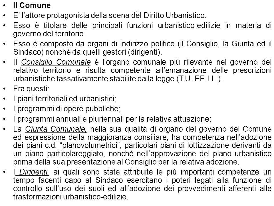 Il Comune E' l'attore protagonista della scena del Diritto Urbanistico.