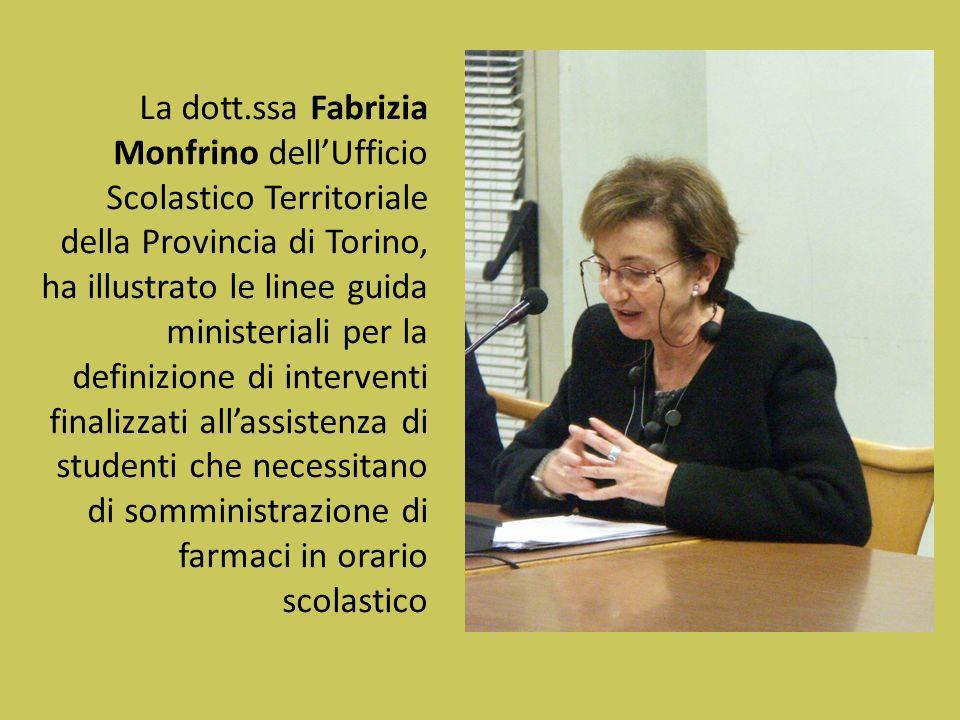 La dott.ssa Fabrizia Monfrino dell'Ufficio Scolastico Territoriale della Provincia di Torino, ha illustrato le linee guida ministeriali per la definizione di interventi finalizzati all'assistenza di studenti che necessitano di somministrazione di farmaci in orario scolastico