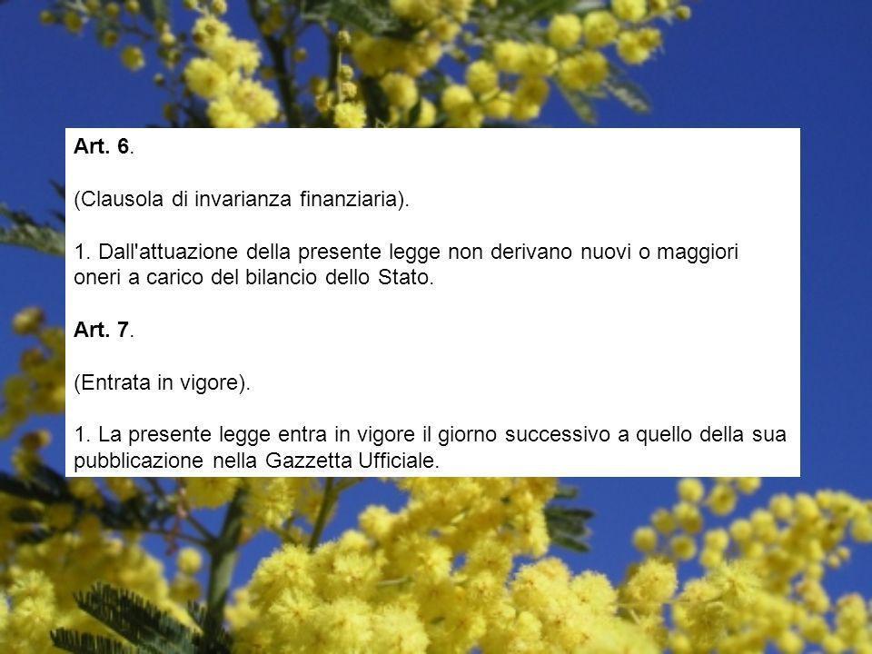Art. 6. (Clausola di invarianza finanziaria). 1