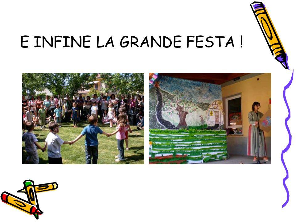 E INFINE LA GRANDE FESTA !