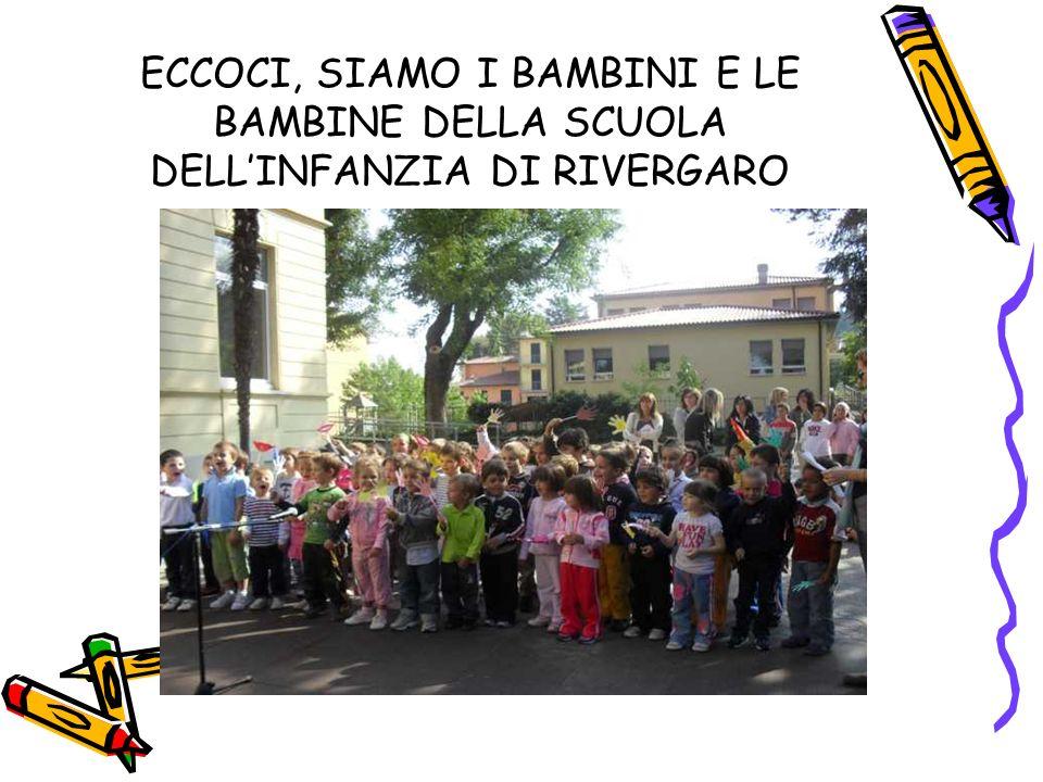 ECCOCI, SIAMO I BAMBINI E LE BAMBINE DELLA SCUOLA DELL'INFANZIA DI RIVERGARO