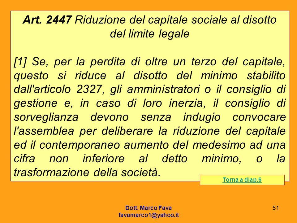 Art. 2447 Riduzione del capitale sociale al disotto del limite legale