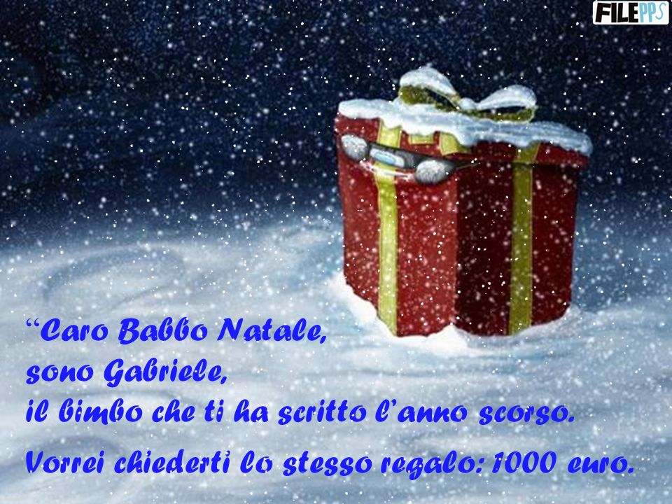 Caro Babbo Natale, sono Gabriele, il bimbo che ti ha scritto l'anno scorso.