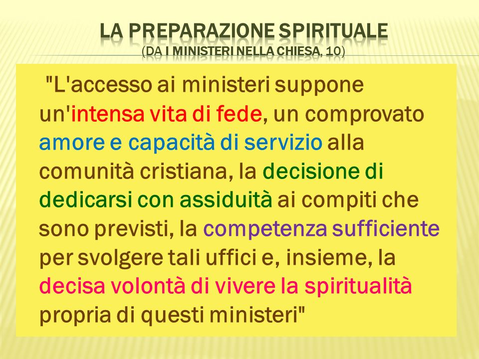 La preparazione spirituale (da I ministeri nella Chiesa, 10)