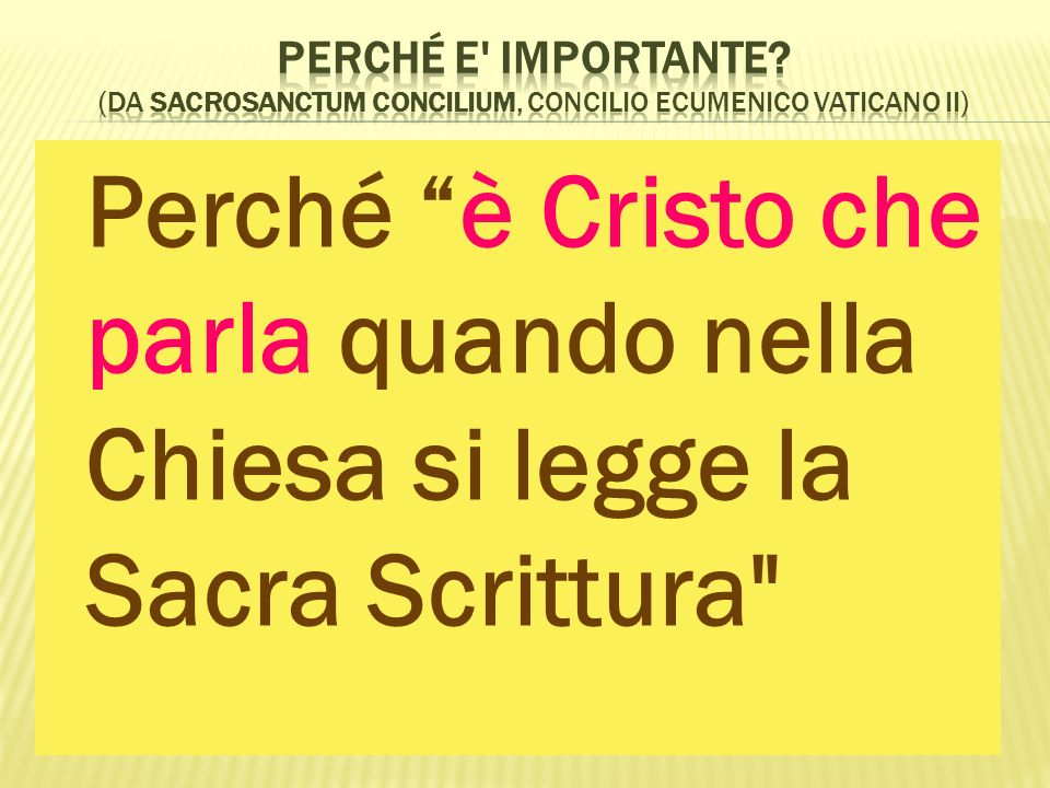 Perché e importante (da Sacrosanctum Concilium, Concilio Ecumenico Vaticano II)