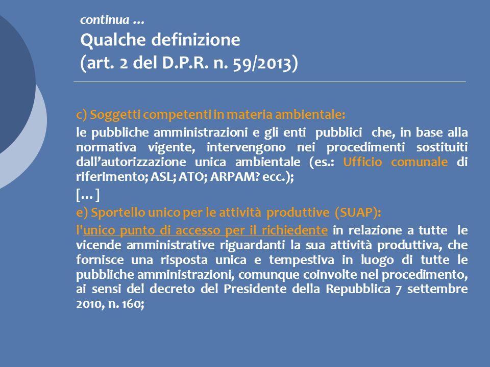continua … Qualche definizione (art. 2 del D.P.R. n. 59/2013)
