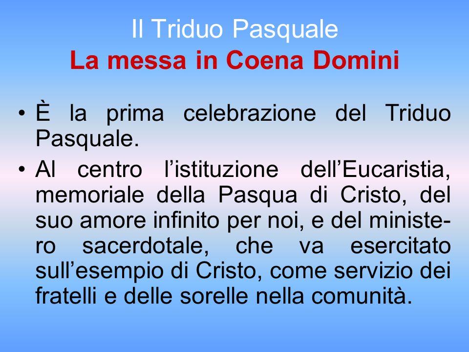 Il Triduo Pasquale La messa in Coena Domini