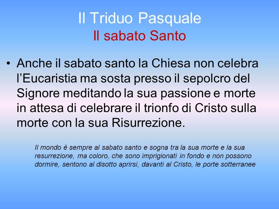Il Triduo Pasquale Il sabato Santo