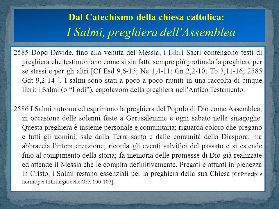 Dal Catechismo della chiesa cattolica: I Salmi, preghiera dell Assemblea