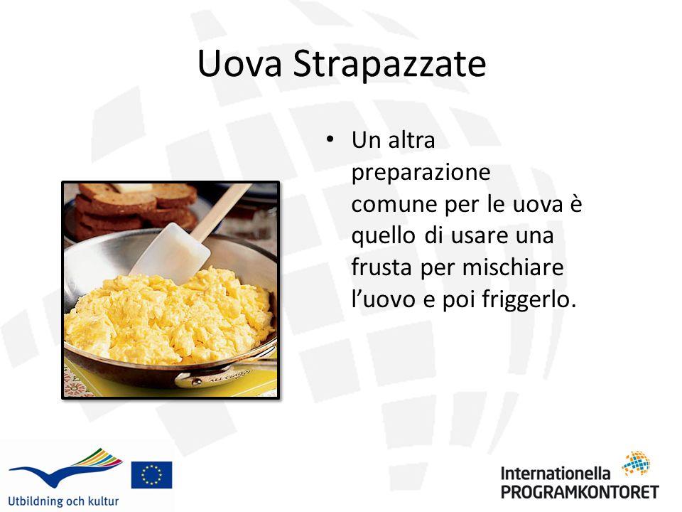 Uova Strapazzate Un altra preparazione comune per le uova è quello di usare una frusta per mischiare l'uovo e poi friggerlo.