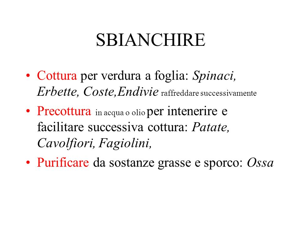 SBIANCHIRE Cottura per verdura a foglia: Spinaci, Erbette, Coste,Endivie raffreddare successivamente.