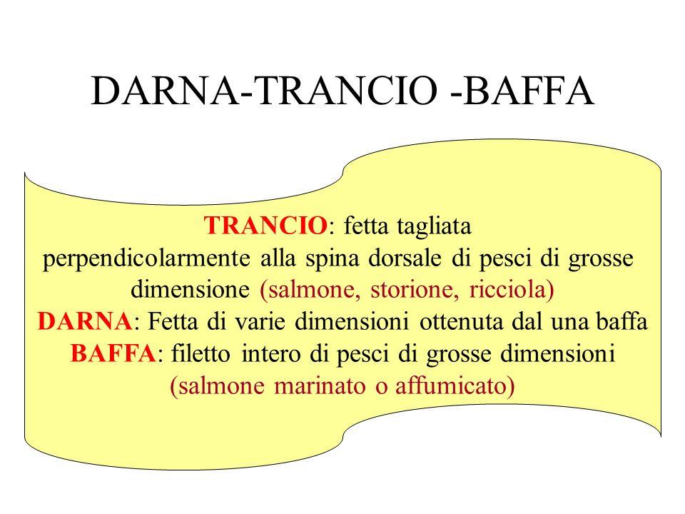 DARNA-TRANCIO -BAFFA TRANCIO: fetta tagliata