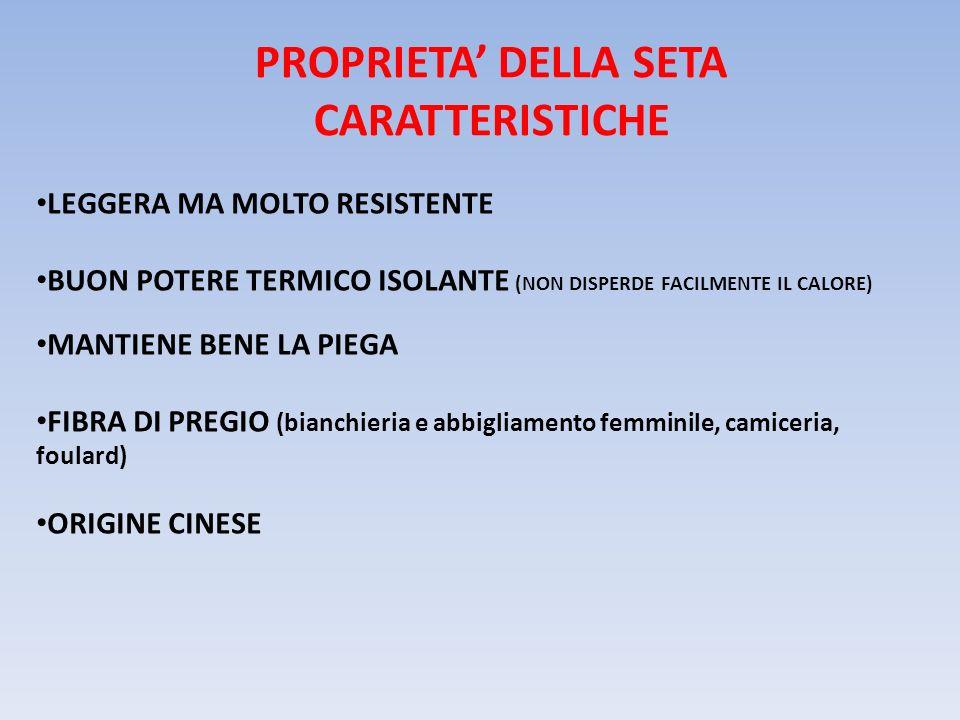 PROPRIETA' DELLA SETA CARATTERISTICHE