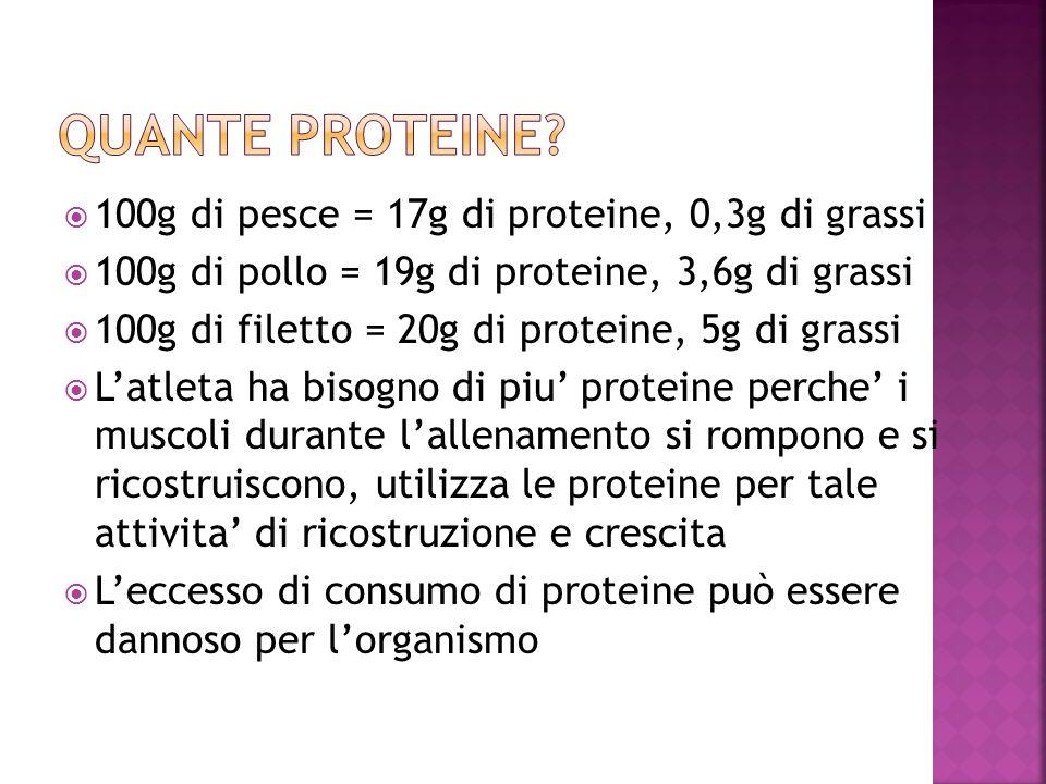 Quante proteine 100g di pesce = 17g di proteine, 0,3g di grassi