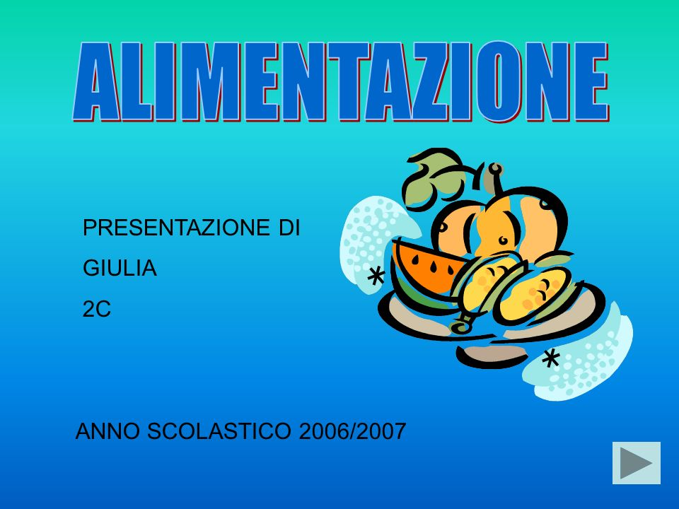 ALIMENTAZIONE PRESENTAZIONE DI GIULIA 2C ANNO SCOLASTICO 2006/2007