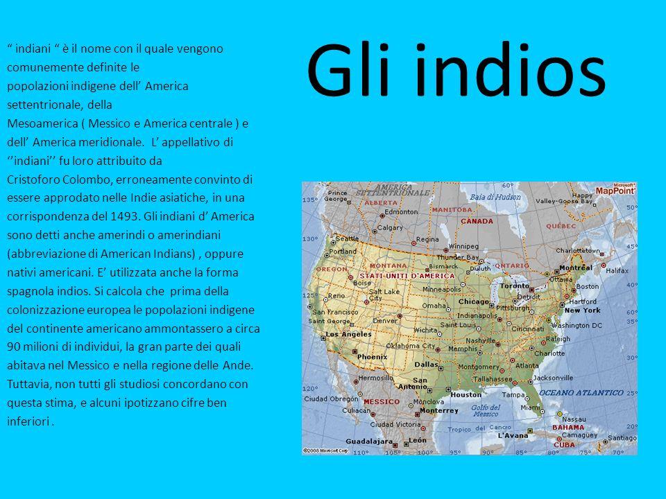 Gli indios indiani è il nome con il quale vengono