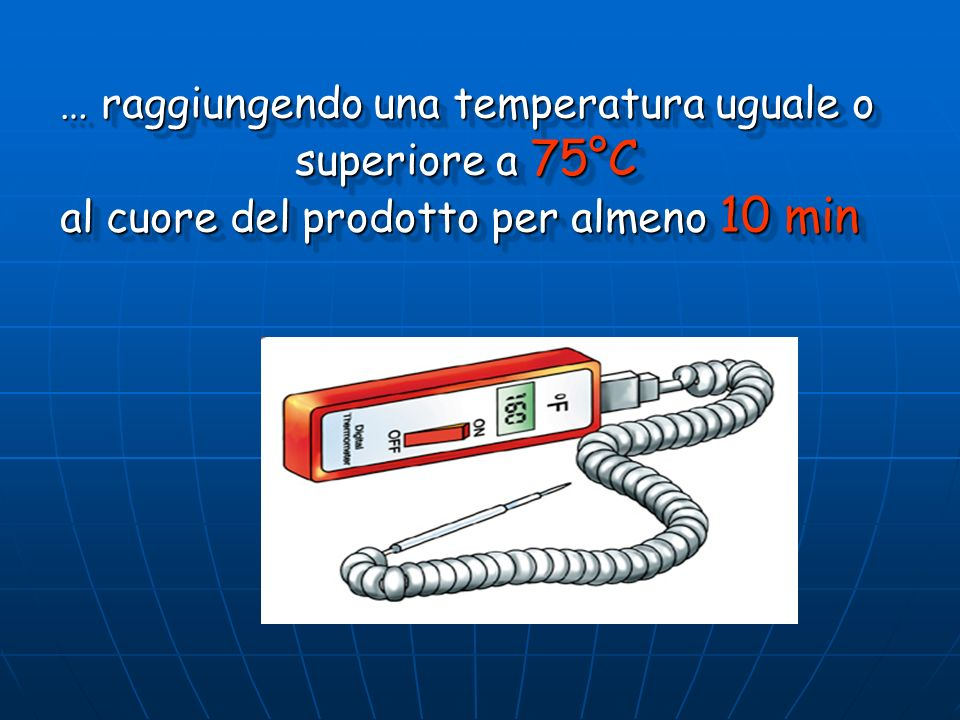 … raggiungendo una temperatura uguale o superiore a 75°C