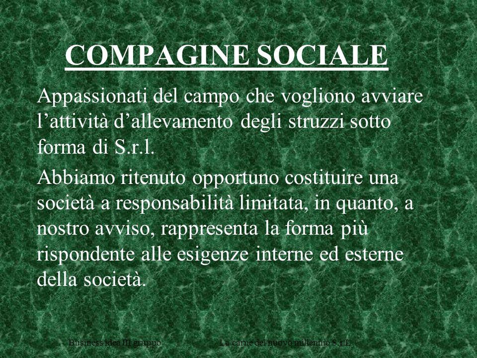 COMPAGINE SOCIALE Appassionati del campo che vogliono avviare l'attività d'allevamento degli struzzi sotto forma di S.r.l.