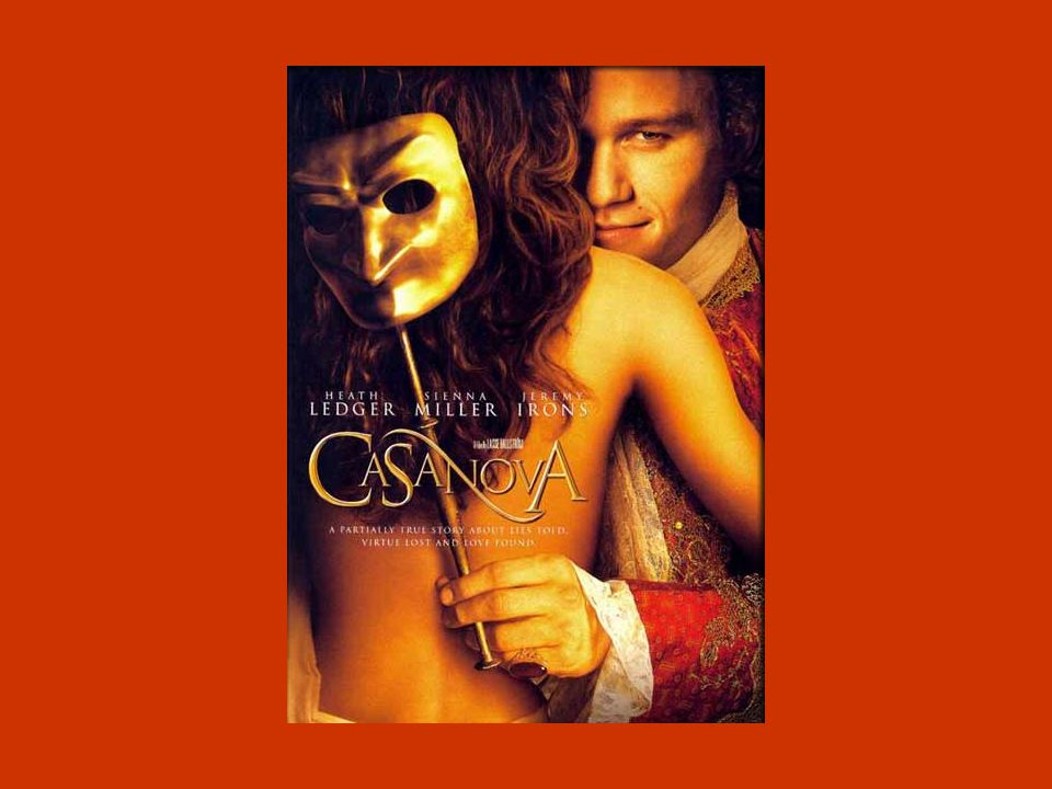 Casanova is a 2005 comedy film directed by Lasse Hallström based on the life of Giacomo Casanova.