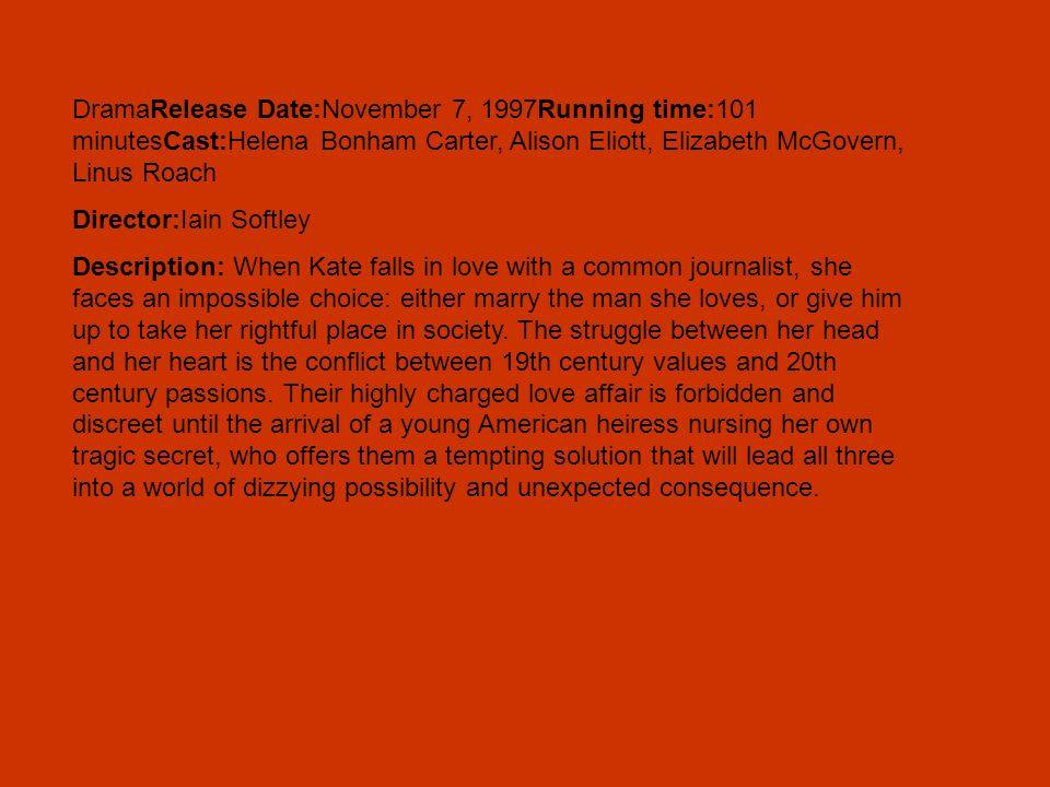 DramaRelease Date:November 7, 1997Running time:101 minutesCast:Helena Bonham Carter, Alison Eliott, Elizabeth McGovern, Linus Roach