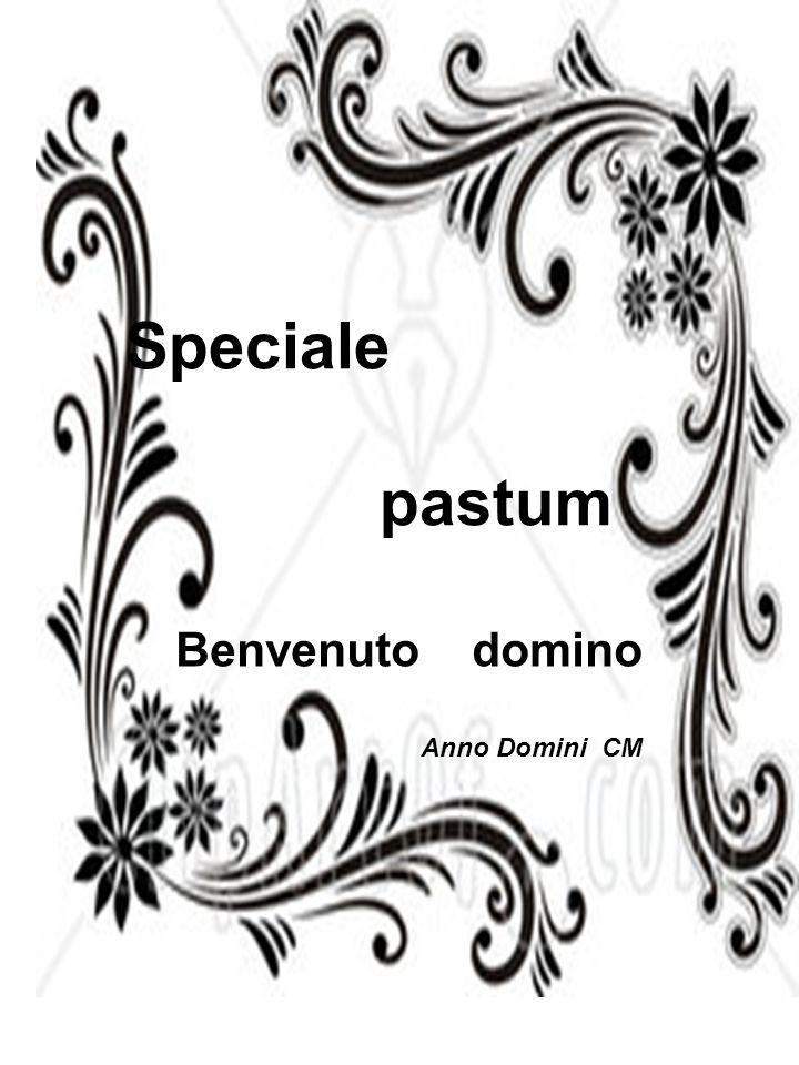 Speciale pastum Benvenuto domino Anno Domini CM