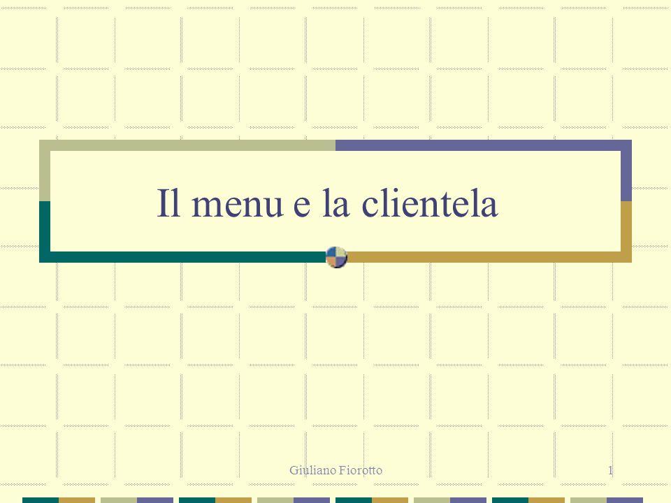 Il menu e la clientela Giuliano Fiorotto