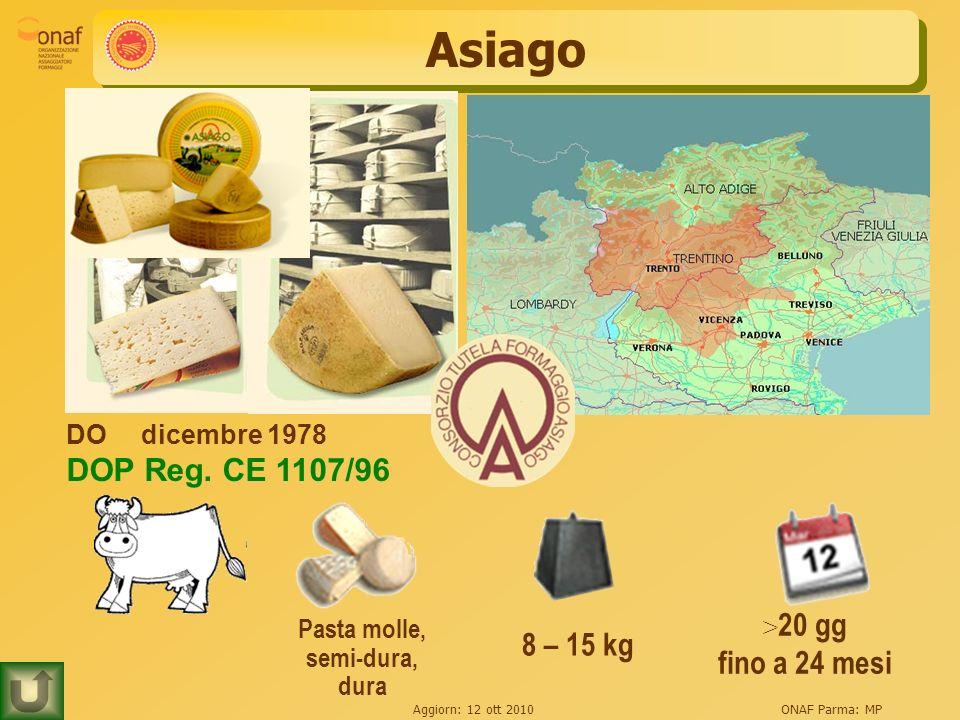 Asiago DOP Reg. CE 1107/96 fino a 24 mesi DO dicembre 1978